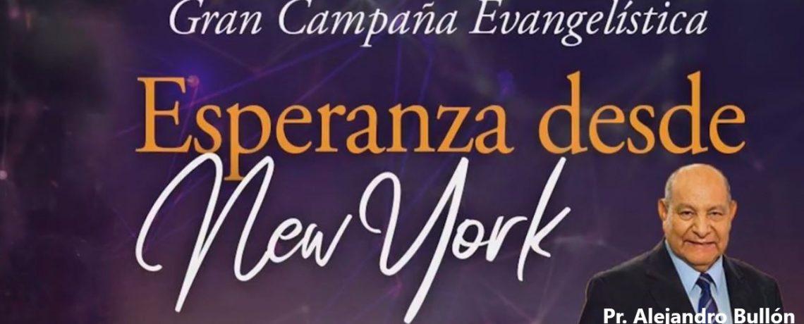 """Gran Campaña Evangelistica """"Esperanza desde New York"""" por el Pr. Alejandro Bullón"""